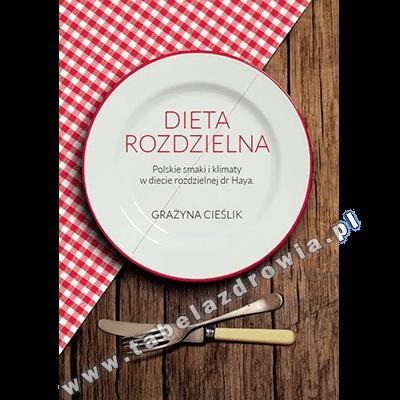 Dieta Rozdzielna Polskie Smaki I Klimaty W Diecie Rozdzielnej Dr Haya